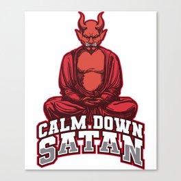 CALM DOWN SATAN Yoga Meditate Devil Meme Gift Canvas Print