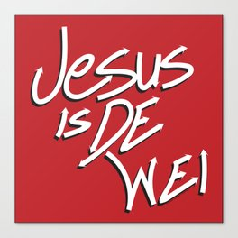 Jesus is De Wei Canvas Print