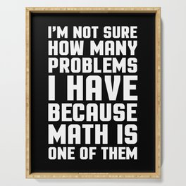 Math Problems Funny Quote Serving Tray
