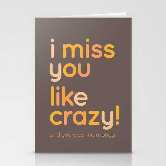 I miss you like crazy Stationery Cards