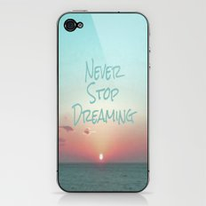 Never Stop Dreaming iPhone & iPod Skin