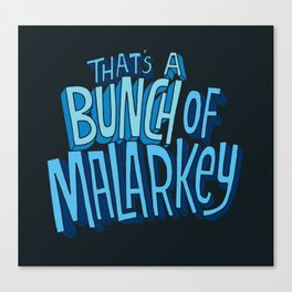 Malarkey Canvas Print