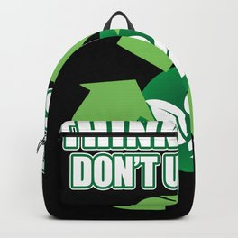 Think Twice Use Twice Don't use once Recycle Backpack