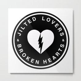 Jilted Lovers & Broken Hearts Metal Print