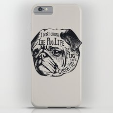 Pug Life Slim Case iPhone 6s Plus