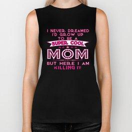 Super Cool MOM is Killing It! Biker Tank