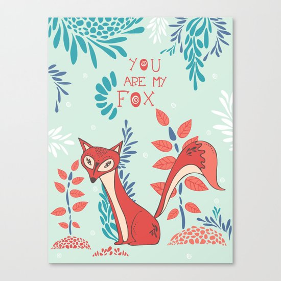 You are my Fox Canvas Print