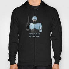 Dead or alive, you're coming with me (RoboCop) Hoody
