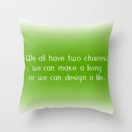 Two Choices Throw Pillow
