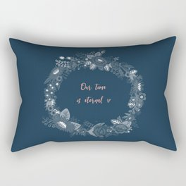 Our Time is Eternal Rectangular Pillow