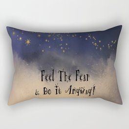 Feel The Fear & Do It Anyway! Rectangular Pillow