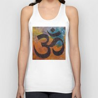 om Tank Tops featuring Om by Michael Creese