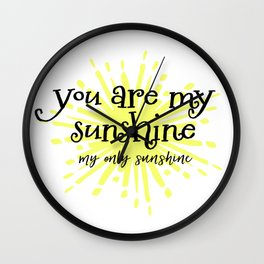 You are my Only Sunshine Wall Clock