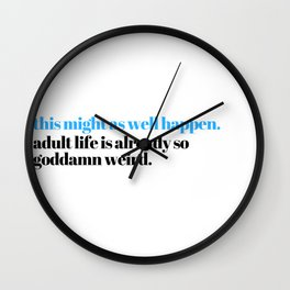 might as well Wall Clock