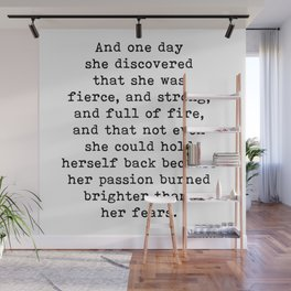 And one day she discovered that she was fierce and strong Wall Mural