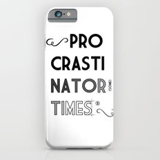 The Procrastinator (some) Times iPhone 6s Slim Case