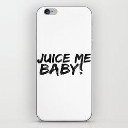 Juice me baby! iPhone Skin