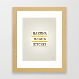 Hakuna Matata Bitches Framed Art Print