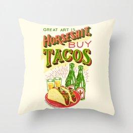 Great Art is Horseshit, Buy Tacos Throw Pillow
