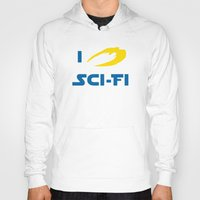 sci fi Hoodies featuring I heart Sci-Fi by ihearteverything