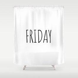 Friday Shower Curtain