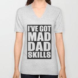 I've Got Mad Dad Skills Unisex V-Neck