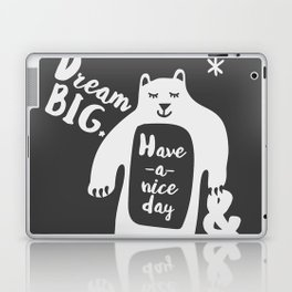 Dream BIG, Have a nice day & Bear Kind - Gray Laptop & iPad Skin
