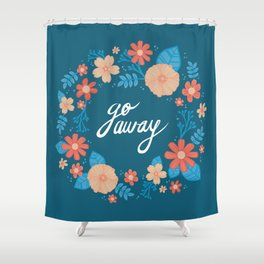 Floral Go Away Shower Curtain