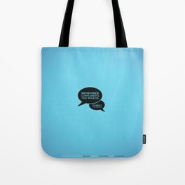 Sunscreen / Remember compliments Tote Bag