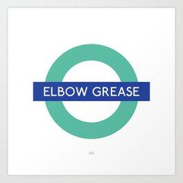 Elbow grease Art Print