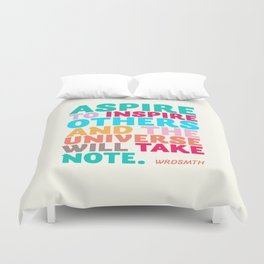 WRDSMTH  quote, Aspire to Inspire Others and the Universe Will Take Note, Los Angeles artist Duvet Cover
