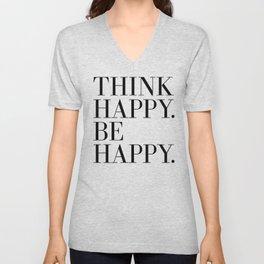 Think Happy. Be Happy. Unisex V-Neck