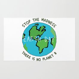 Earth Day - Stop the Madness - There is No Planet B Mother Gift Design Rug