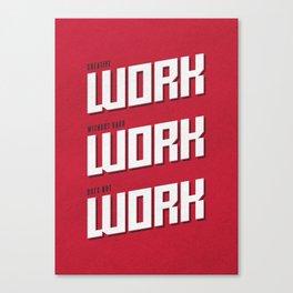 Work Work Work Canvas Print