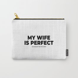 Husband Father's Day Gift Gifts for Men Funny my Wife Is perfect Carry-All Pouch