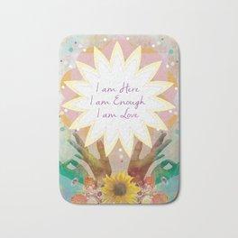 Affirmations: I am Here, I am Enough, I am Love Bath Mat