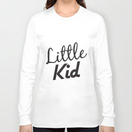 Big Kid And Little Kid Funny Slogan Daddy Son Dad Fathers Gift Matching Son T-Shirts Long Sleeve T-shirt