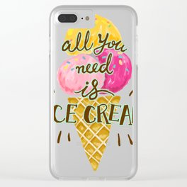 All You Need Is Ice Cream Funny Clear iPhone Case