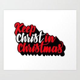Keep Christ in Christmas Art Print