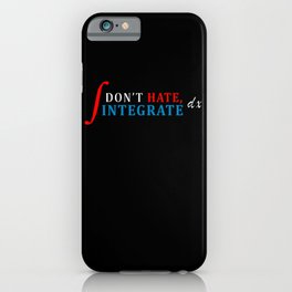 Dont Hate Integrate Colorful white iPhone Case