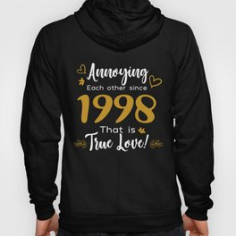Annoying Each Other Since 1998 That is True Love Hoody