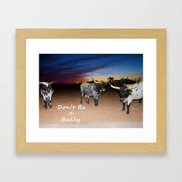 Don't Be a Bully 2 Framed Art Print