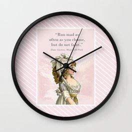 Mansfield Park - Run mad as often as you choose, but do not faint Wall Clock