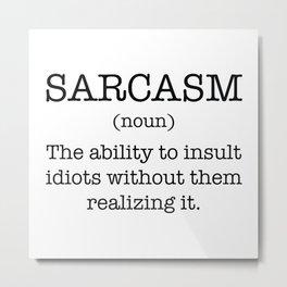 Sarcasm Noun Metal Print