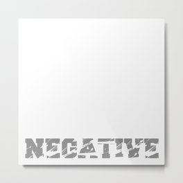Don't Be Negative Photo Scenery Picture Metal Print