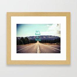 """Let's Travel the World."" - Quote - Asphalt Road, Mountains Framed Art Print"