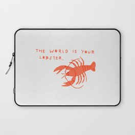 The World is Your Lobster Laptop Sleeve