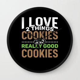 I love 2 things Cookies and Really Good Cookies Wall Clock