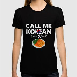 Call Me Korean I Love Kimchi   Celebrate National Foods For Food Lovers T-shirt