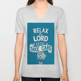 Relax the Lord is going to take care of you. Psalm 116:7 Unisex V-Neck
